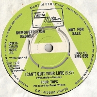 "Four Tops, The - I Can't Quit Your Love/ I Am Your Man, demo version of the 1972 Tamla Motown 7"" single, TMG 858, green label, with a white coloured 'A'"
