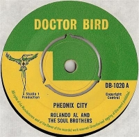 Rolando Al and The Soul Brothers -Pheonix City, original 1966 UK Doctor Bird label issue DB-1020, coupled with Men Alone by The Deacons on the flip side.