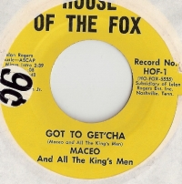 "Maceo And All the King's Men - Got To Get'cha/ [I remember] Mr. Banks, original U.S. 7"" single release on House Of The Fox Records HOF-1"