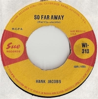 Jacobs, Hank - So Far Away. Original UK single, Sue Records WI-313
