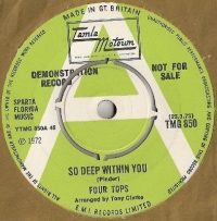 "The Four Tops - So Deep Within You/ Happy [Is A Bumpy Road], demo version of the 1972 Tamla Motown 7"" single TMG 850, green label, with a white coloured 'A'"