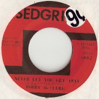 "McClure, Bobby - Never Let You Get Away/ Have A Little Mercy, original U.S. 7"" single release on Sedgrick Records 3002. Rare Northern Soul recording"