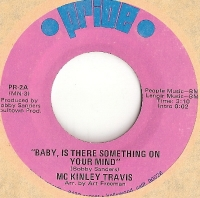 "Travis, Mc Kinley - Baby, Is There Something On Your Mind/ You've Got It And I Want It, original U.S. 7"" single release on Pride Records PR-2 in the 60's. Good Northern Soul recording"