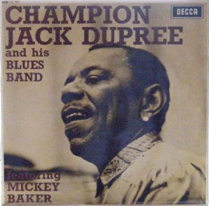 Dupree, Champion Jack - and his Blues Band, featuring Mickey Baker [Decca stereo 1967]