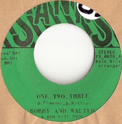 "Bobby and Walter - One, Two, Three/ Do It Like You Feel It, original U.S. 7"" single release on Sanns Records FS-8805"
