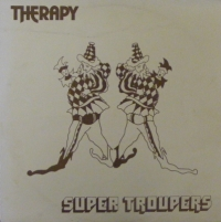 Therapy - Super Troupers [Therapy Records, private press LP 1980]