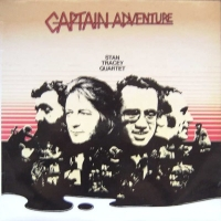 Tracey Quartet, Stan - Captain Adventure [Stream Records 1975]